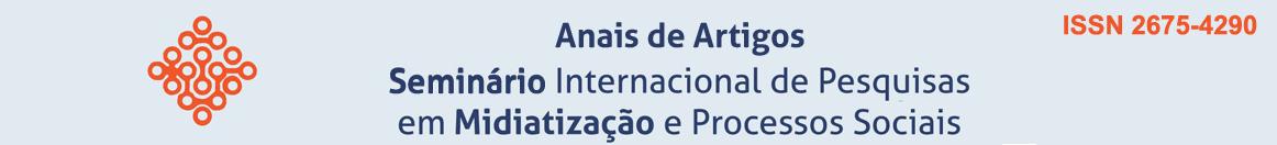 Anais do Seminário Internacional de Pesquisas em Midiatização e Processos Sociais